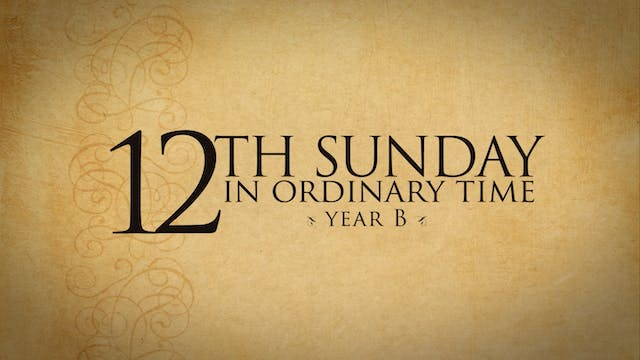 12th Sunday in Ordinary Time (Year B)