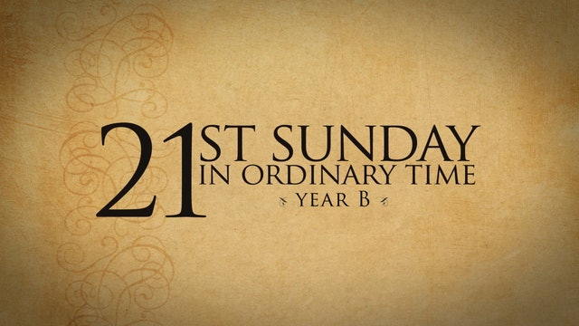 21st Sunday of Ordinary Time (Year B)