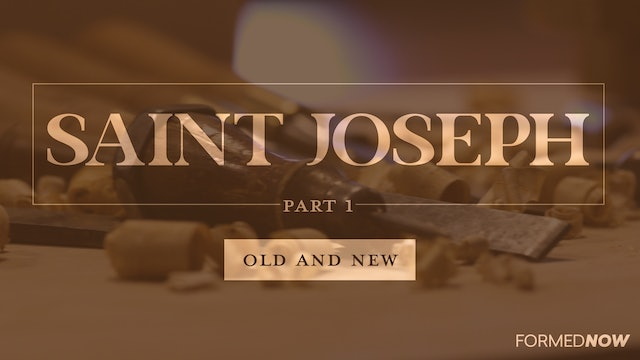 St Joseph: Old and New (Part 1 of 4)