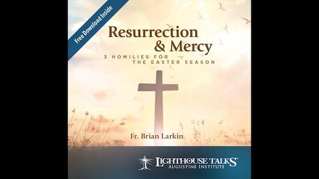 Resurrection & Mercy