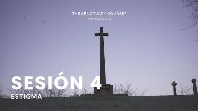 The Sanctuary Course para Católicos Session 4 (Español)