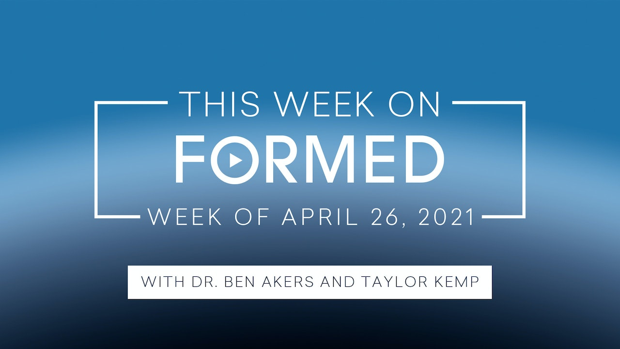 This Week on FORMED - (April 26, 2021)