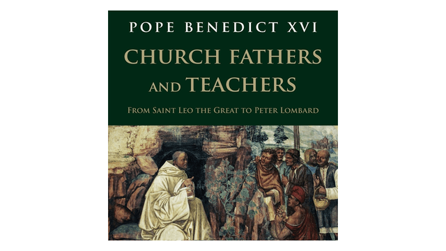 Church Fathers & Teachers: From Saint Leo to Peter Lombard by Pope Benedict XVI