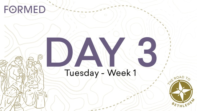 The Road to Bethlehem — Day 3 // Tuesday