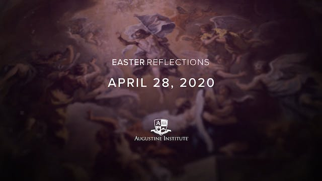 Easter Reflections - April 28th, 2020