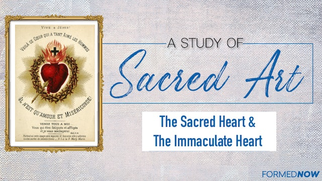 Sacred Art: The Sacred Heart and the Immaculate Heart