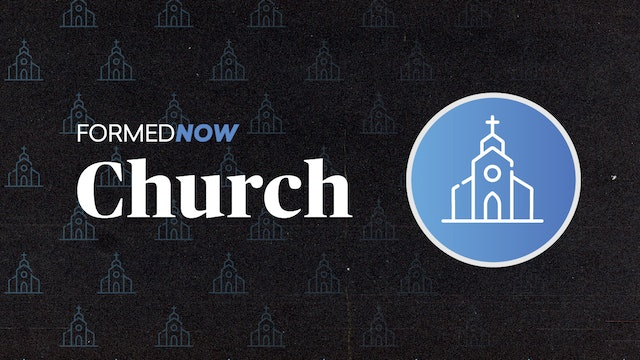 FORMED Now: Church