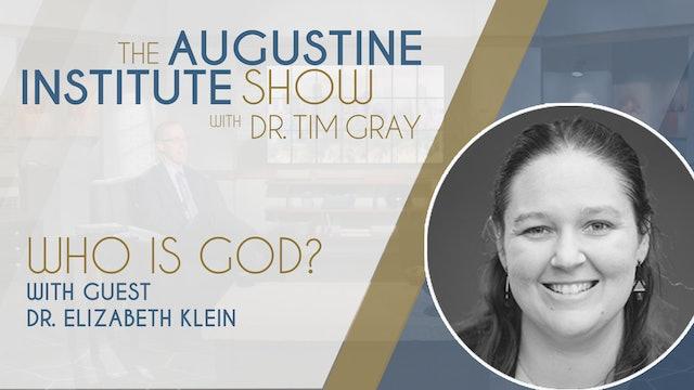 The Augustine Institute Show with Dr. Tim Gray - Dr. Elizabeth Klein - 9/28/21