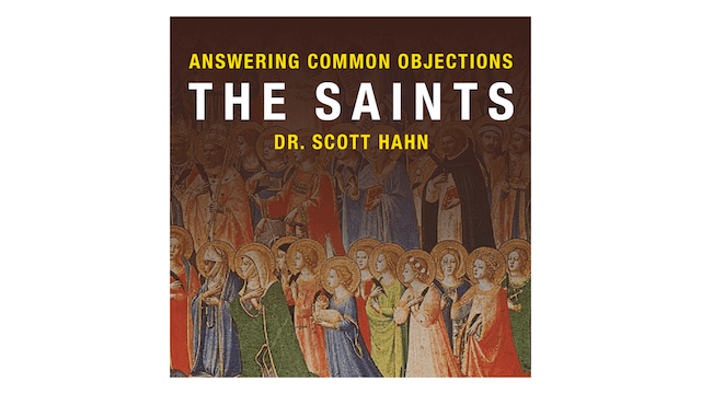 The Saints by Dr. Scott Hahn