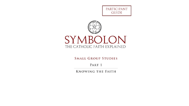Symbolon: Knowing the Faith Small Group Study Guide