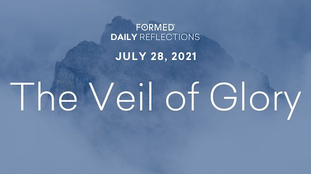 Daily Reflections – July 28, 2021