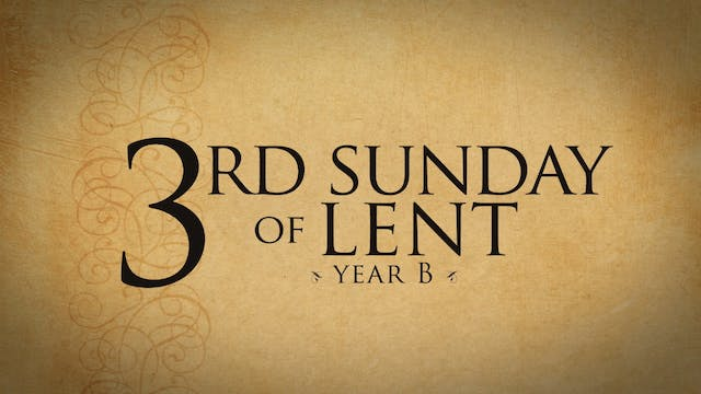 3rd Sunday of Lent (Year B)