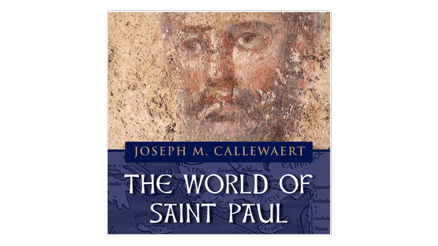 The World of St. Paul by Joseph M. Callewaert