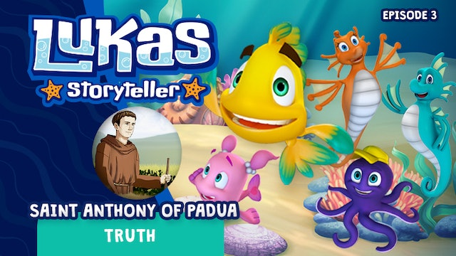 Lukas Storyteller: Saint Anthony of Padua