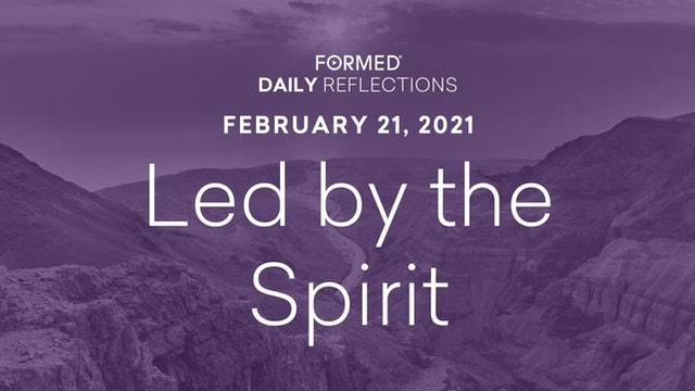 Lenten Daily Reflections – February 21, 2021