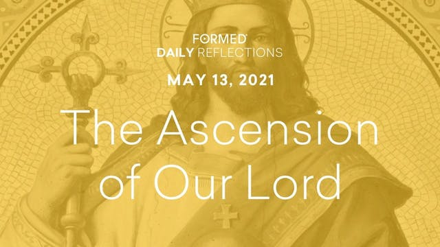 Easter Daily Reflections – The Ascens...