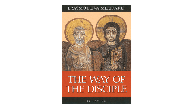 The Way of the Disciple by Erasmo Leiva-Merikakis