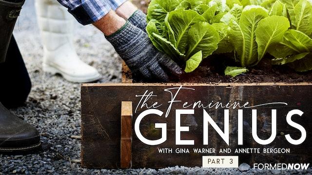 The Feminine Genius (Part 3)