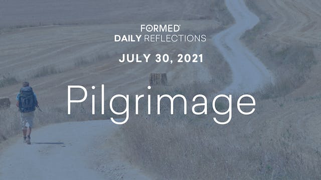 Daily Reflections – July 30, 2021