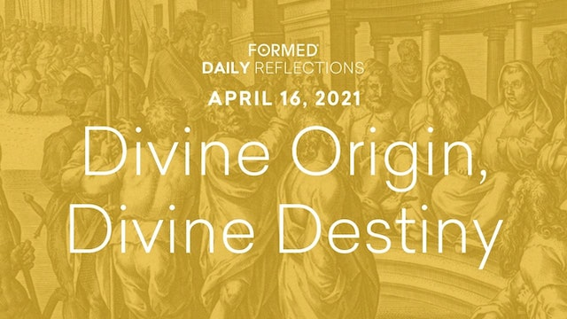Easter Daily Reflections – April 16, 2021