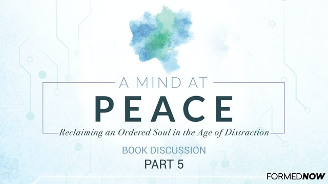A Mind at Peace Book Discussion (Part 5 of 5)