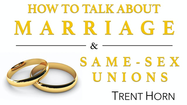How to Talk About Marriage and Same-Sex Unions with Trent Horn
