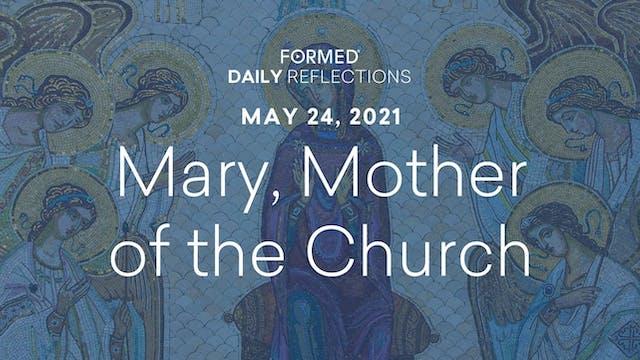 Daily Reflections – May 24, 2021