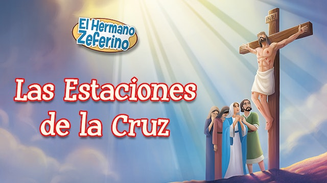 El Hermano Zeferino: Las Estaciones de la Cruz