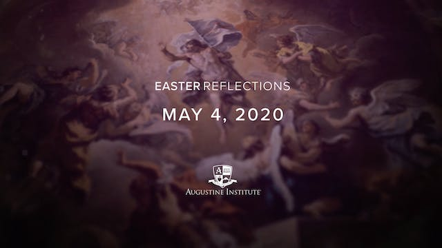 Easter Reflections - May 4th, 2020