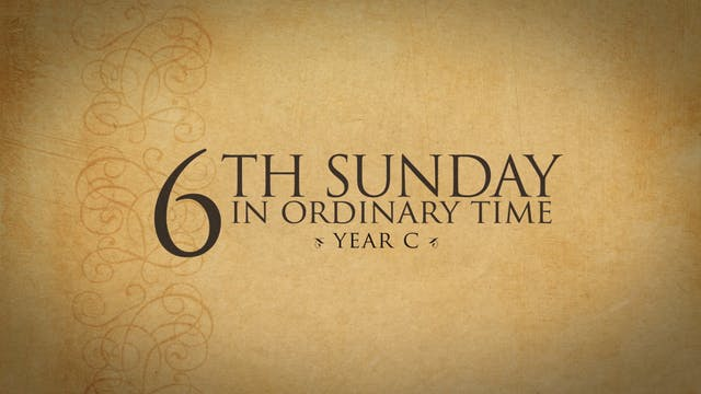 6th Sunday in Ordinary Time (Year C)