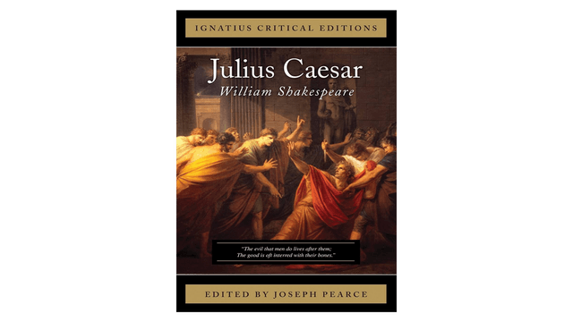 Julius Caesar by William Shakespeare ed. by Joseph Pearce