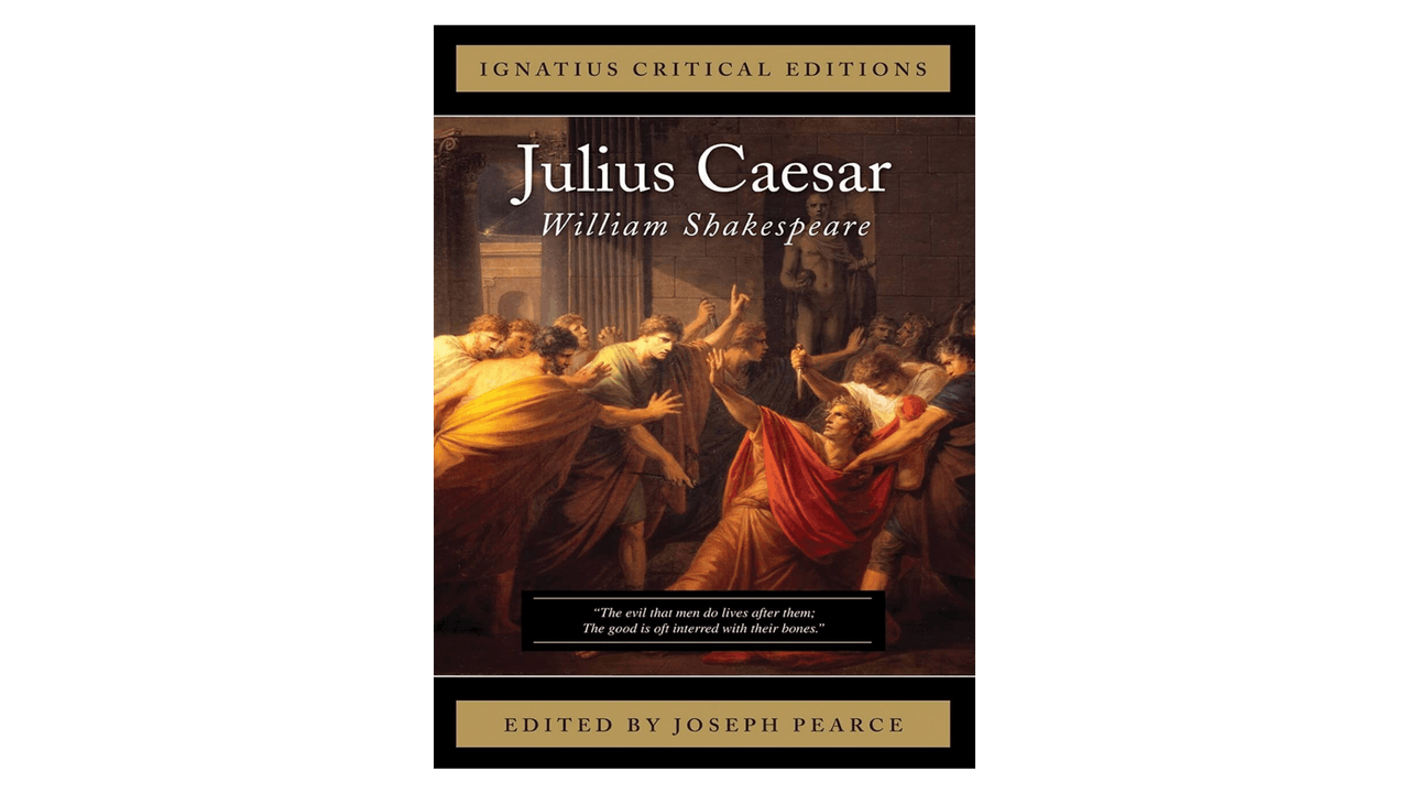 Julius Caesar by William Shakespeare ed. by Joseph Pearce