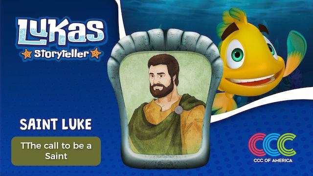Lukas Storyteller: Saint Luke