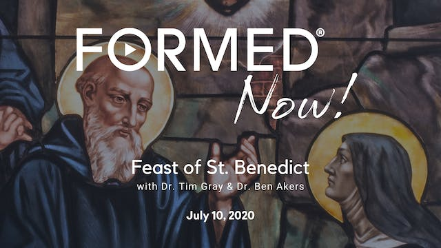 FORMED Now! Feast of St. Benedict