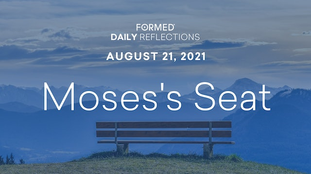Daily Reflections – August 21, 2021