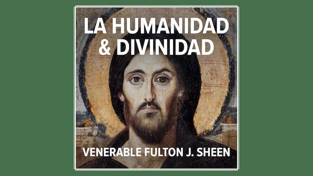 La Humanidad y Divinidad de Cristo por Fulton J. Sheen