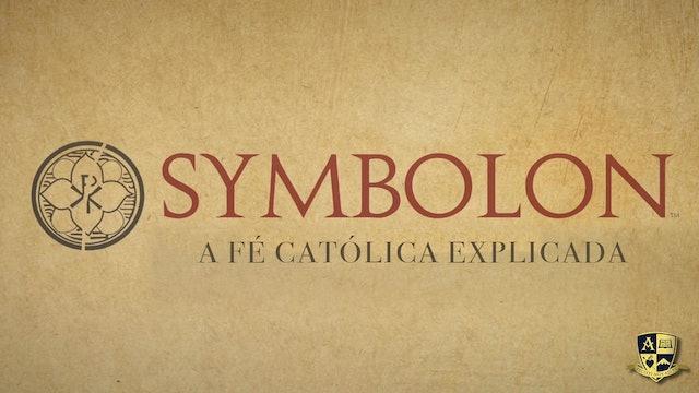 Symbolon: A fé católica explicada: Vivendo a Fé (Português)
