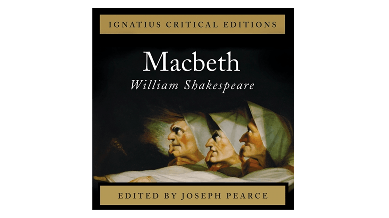 Macbeth by William Shakespeare and ed. by Joseph Pearce