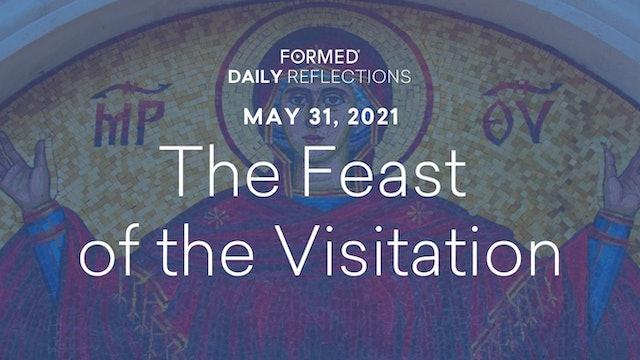 Daily Reflections – May 31, 2021