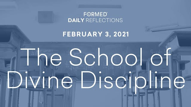 Daily Reflections – February 3, 2021