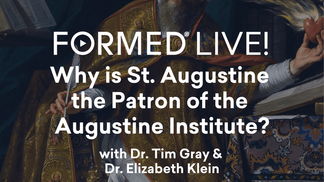 FORMED Now! Why is St. Augustine the ...