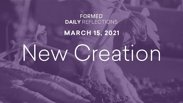 Lenten Daily Reflections – March 15, 2021