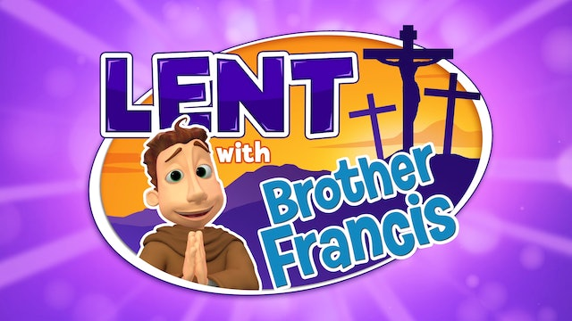 Lent with Brother Francis (4-part series)