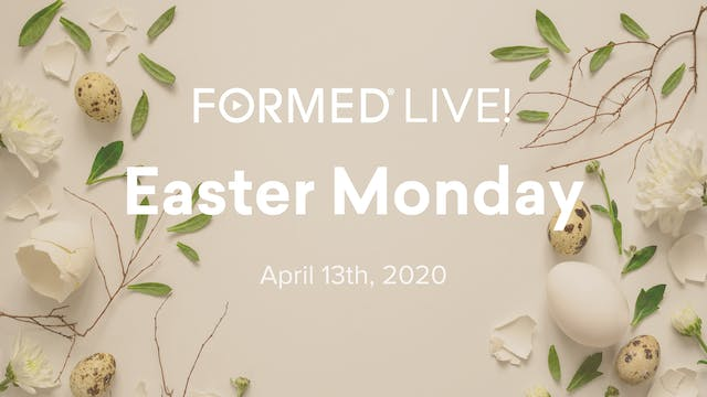 FORMED Now! Easter Monday - The Resur...