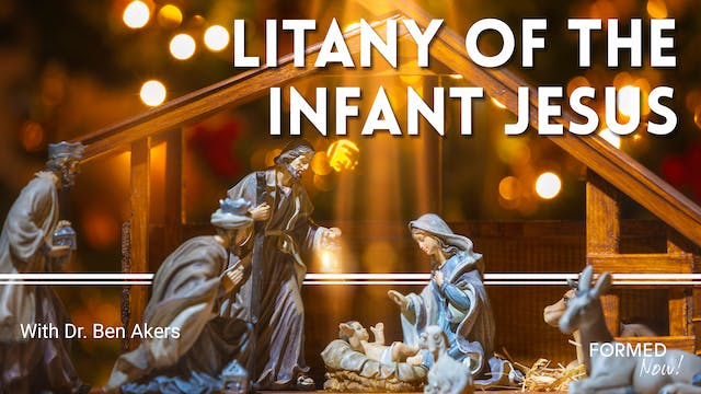 FORMED Now! The Litany of the Infant ...