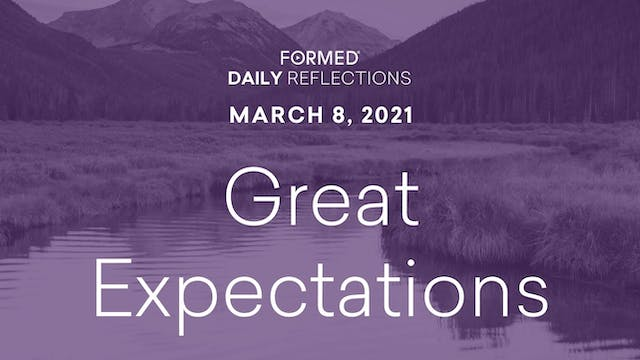 Lenten Daily Reflections – March 8, 2021