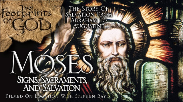 Moses: Signs, Sacraments, & Salvation