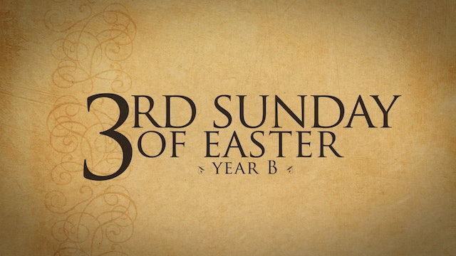 3rd Sunday of Easter (Year B)
