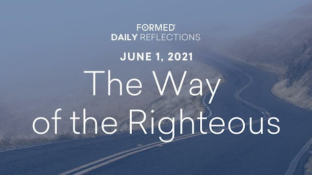 Daily Reflections – June 1, 2021