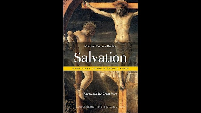 Salvation: What Every Catholic Should Know by Michael Barber